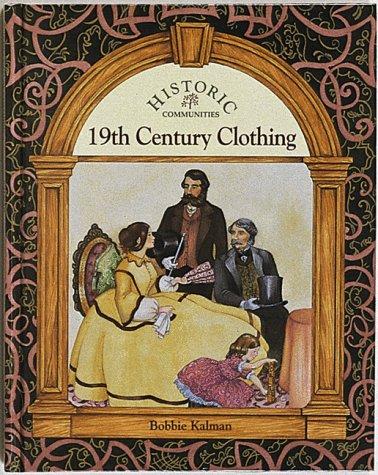 9780865054936: 19th Century Clothing (Historic Communities)