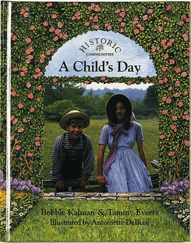 A Child's Day (Historic Communities): Bobbie Kalman, Tammy Everts