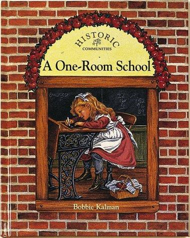 9780865054974: A One-room School (Historic Communities)