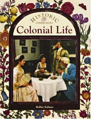 9780865055117: Colonial Life (Historic Communities (Paperback))