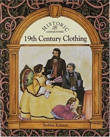 9780865055131: 19th Century Clothing (Historic Communities)