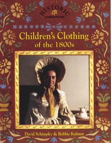 9780865055193: Children's Clothing of the 1800s (Historic Communities)