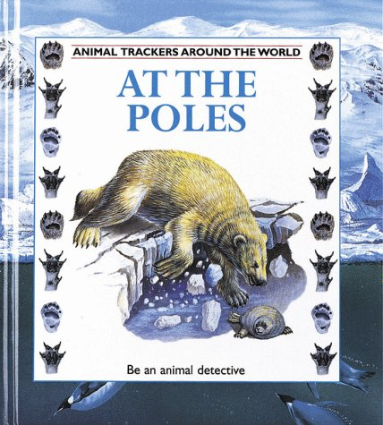 9780865055902: At the Poles (Animal Trackers (Around the World))