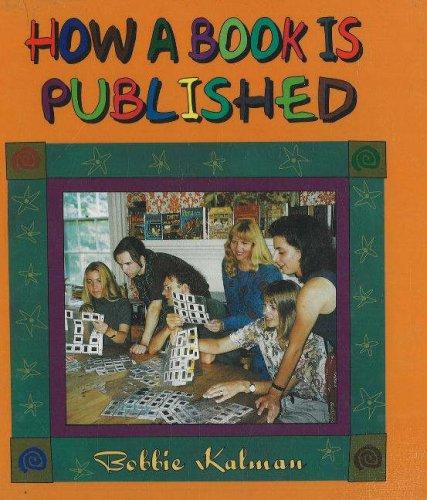How a Book Is Published (Crabapples): Bobbie Kalman