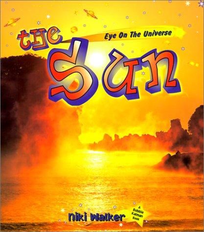 The Sun (Eye on the Universe): Bobbie Kalman