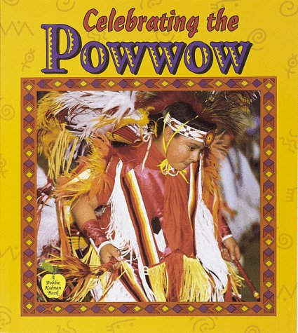9780865057401: Celebrating the Powwow (Crabapples)