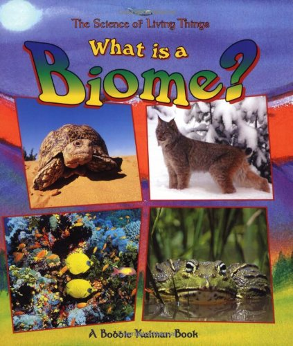 9780865058873: What Is a Biome? (Science of Living Things (Paperback))