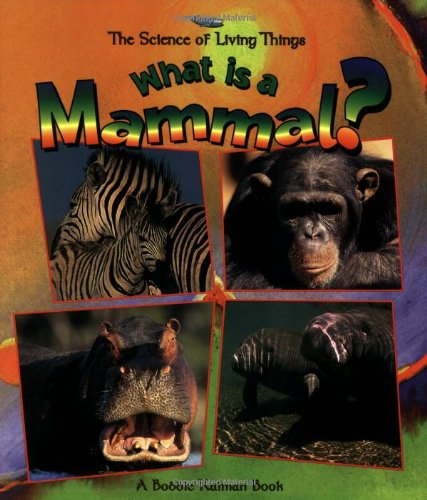 9780865058903: What Is a Mammal? (The Science of Living Things)