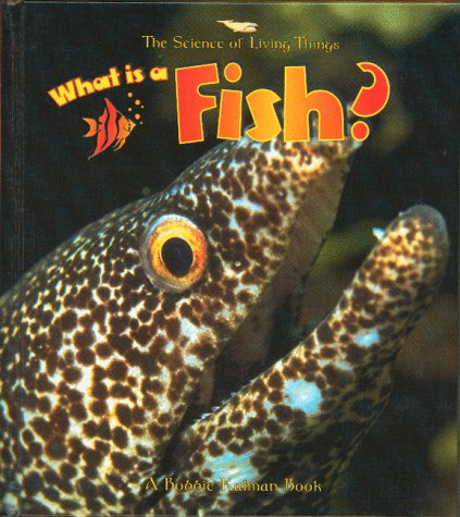 9780865058941: What Is a Fish? (The Science of Living Things)