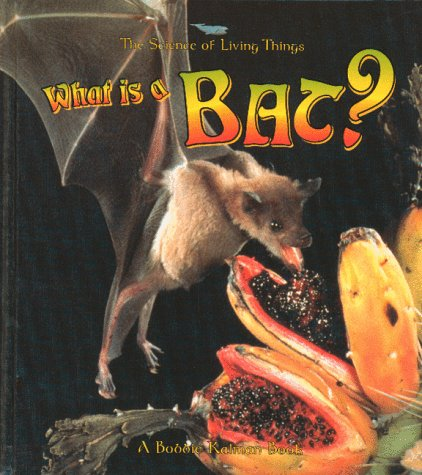 9780865058958: What Is a Bat? (Science of Living Things (Paperback))