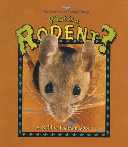 9780865059238: What is a Rodent? (The Science of Living Things)