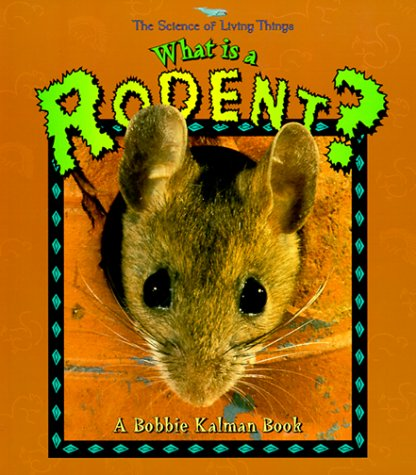 9780865059511: What is a Rodent? (The Science of Living Things)