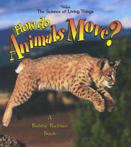 9780865059580: How do Animals Move? (The Science of Living Things)