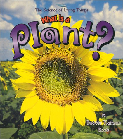 9780865059597: What is a Plant? (The Science of Living Things)