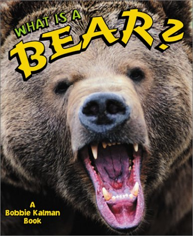 9780865059603: What is a Bear? (The Science of Living Things)