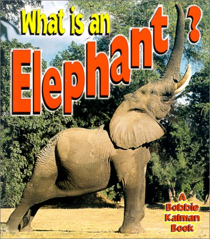 9780865059665: What Is an Elephant? (The Science of Living Things)