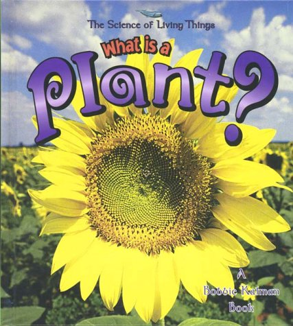 9780865059825: What is a Plant? (The Science of Living Things)