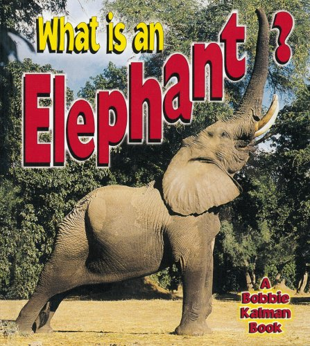 9780865059894: What Is an Elephant? (The Science of Living Things)