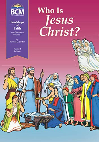 9780865080355: Who is Jesus Christ?: Footsteps of Faith, New Testament, Volume 1 Textbook