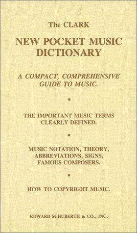 Musical References and Manuscript Clark New Pocket Music Dictionary