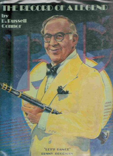 The Record of a Legend: Benny Goodman: Connor, D. Russell