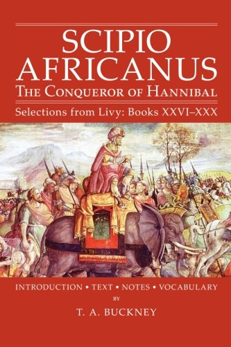 Scipio Africanus: The Conqueror of Hannibal (Selections