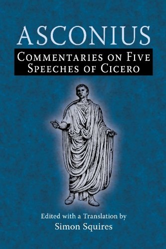 9780865162204: Asconius: Commentaries on Five Speeches of Cicero