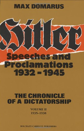 9780865162297: Hitler: Speeches and Proclamations, 1932-1945--The Chronicle of a Dictatorship (Vol. 2, 1935-1938) (Vol 2) (Vol 2) (Vol 2)