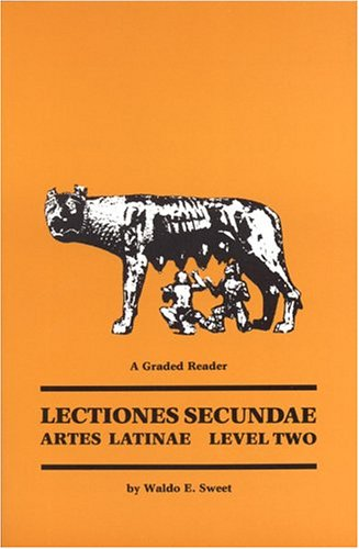 Lectiones Secundae - Student (Graded Readers Series) (0865162344) by Waldo E. Sweet