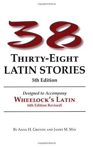 9780865162891: Thirty-Eight Latin Stories Designed to Accompany Wheelock's Latin (Latin Edition)