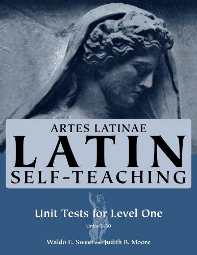 Artes Latinae, Level 1: Unit Test Booklet: Sweet, Waldo E