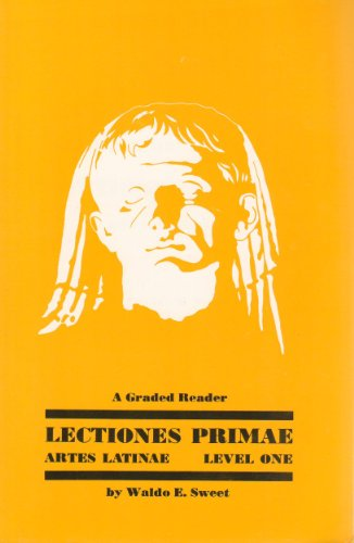 Lectiones primae: A graded reader (Artes Latinae) (0865162964) by Sweet, Waldo E