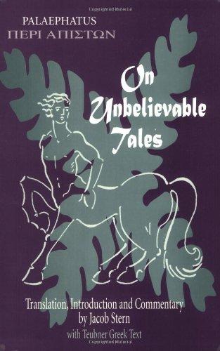9780865163201: On Unbelievable Tales (Palaephatus: Peri Apiston) (English and Ancient Greek Edition)