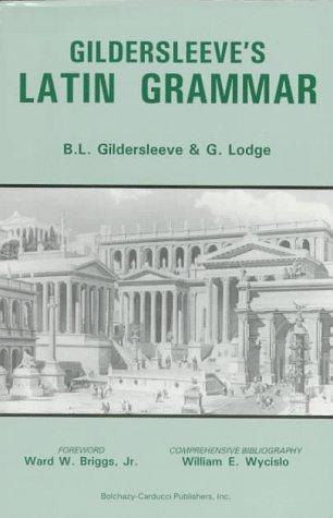 9780865163539: Gildersleeve's Latin Grammar