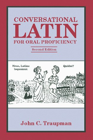 9780865163812: Conversational Latin for Oral Proficiency
