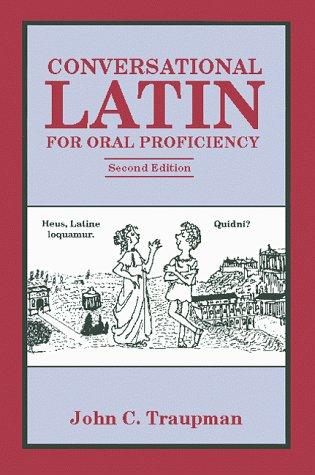 9780865163812: Conversational Latin for Oral Proficiency