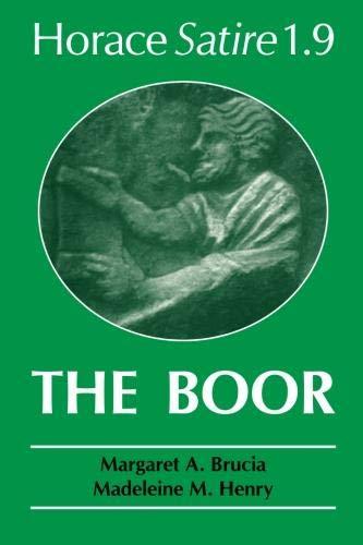 Horace Satire 1.9: The Boor: Horace, Margaret A.