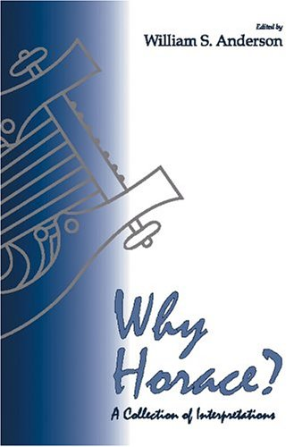9780865164178: Why Horace?: A Collection of Interpretations