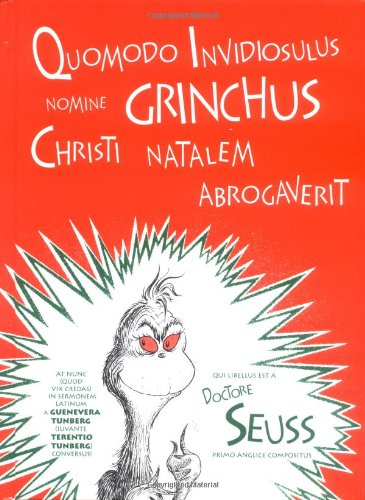 9780865164192: Quomodo Invidiosulus Nomine Grinchus Christi Natalem Abrogaverit: How the Grinch Stole Christmas in Latin (Latin Edition) (Latin and Spanish Edition)