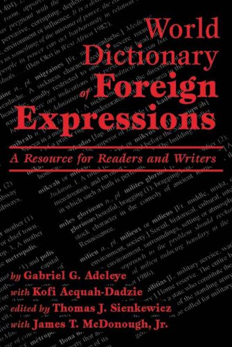 9780865164222: World Dictionary of Foreign Expressions: A Resource for Readers and Writers (English and Multilingual Edition)