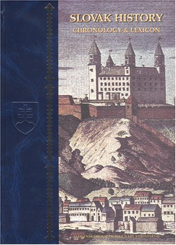 9780865164444: Slovak History: Chronology and Lexicon