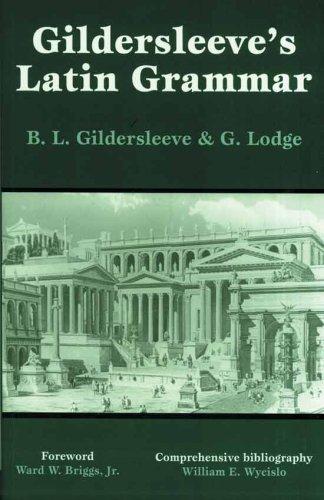 9780865164772: Gildersleeve's Latin Grammar