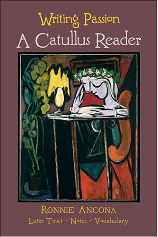 9780865164826: Writing Passion: A Catullus Reader