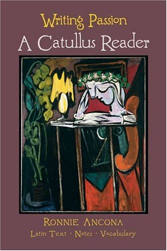 9780865164833: Writing Passion: A Catullus Reader, Teacher's Guide