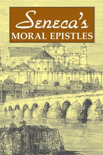 9780865164871: Seneca's Moral Epistles (English and Latin Edition)