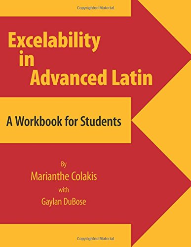 9780865165120: Excelability in Advanced Latin (A Path to Success on Latin College Entrance and Latin Placement Examinations)