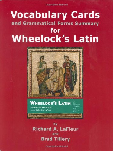 Vocabulary Cards and Grammatical Forms Summary for Wheelock's Latin (0865165572) by Richard A. Lafleur; Brad Tillery