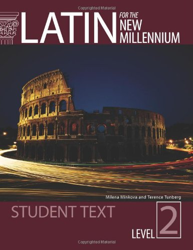 Latin for the New Millennium Student Text,: Terence Tunberg, Milena