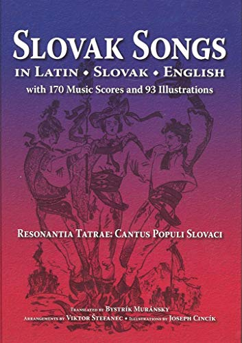 9780865165670: Slovak Songs in Latin, Slovak, English with 170 Music Scores and 93 Illustrations (Latin, English and Slovak Edition)