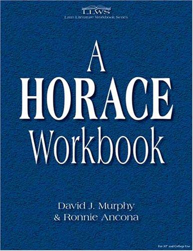 9780865165748: Horace Workbook (Latin Literature Workbook Series) (Latin Literature Workbook Series)